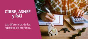 Resgistro de morosos: Diferencias entre CIRBE, ASNEF y RAI